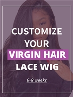 Custom Virgin Lace wig